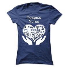 T-shirt for Hospice nurses. Makes a great gift idea for Nurses Week.