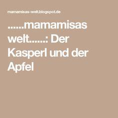 ......mamamisas welt......: Der Kasperl und der Apfel