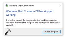 [FIX] Windows Shell Common DLL Has Stopped Working