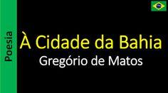Poetry (EN) - Poesia (PT) - Poesía (ES) - Poésie (FR): Gregório de Matos - À Cidade da Bahia