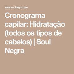 Cronograma capilar: Hidratação (todos os tipos de cabelos) | Soul Negra