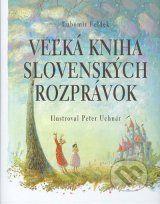 Velka kniha slovenskych rozpravok (Lubomir Feldek)