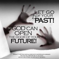 Holding onto your past does nothing but drag you back. Let go and let God do his work!
