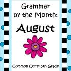 Grammar by the Month for August (5th Grade) by The Teacher Next Door is a set of worksheets that target specific 5th grade Common Core language sta...