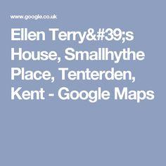 Ellen Terry's House, Smallhythe Place, Tenterden,  Kent - Google Maps