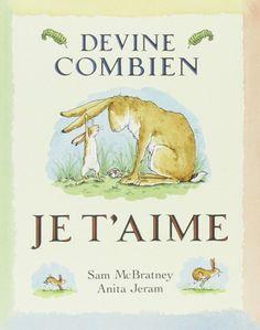 """Devine combien je t'aime, c'est l'histoire d'un lièvre qui demande à son papa : """"Devine combien je t'aime ? """". Un livre pour dire Je t'aime en famille !"""