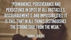 Permanence, perseverance and persistence in spite of all obstacles. #quotes