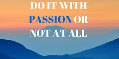 DO IT WITH PASSION OR NOT AT ALL. #Hairstylist