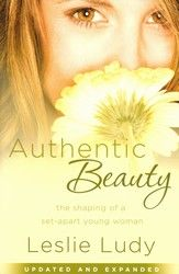 Authentic Beauty by Leslie Ludy! It is a very deep book showing you your worth to the Prince of your heart.