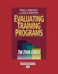 One of the must-read works on how to evaluate success in the delivery of learning opportunities within workplace learning and performance (staff training) programs