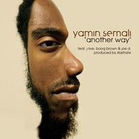 Yamin Semali - Another Way ft. J-Live, Boog Brown, and Joe D. by Yamin Semali on SoundCloud