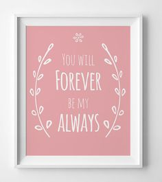 You Will Forever Be My Always Pink Nursery by WallArtPrintables