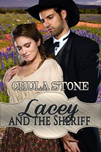 Lacey and the Sheriff by Chula Stone  Publisher's Note: Lacey and the Sheriff contains spankings of an adult woman, including domestic discipline in a historical setting.