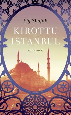 Kirottu Istanbul - Elif Shafak - Nidottu, pehmeäkantinen (9789512091812) - Kirjat - CDON.COM