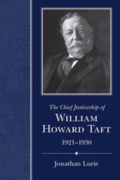 """Read """"The Chief Justiceship of William Howard Taft, by Jonathan Lurie available from Rakuten Kobo. In The Chief Justiceship of William Howard Taft, Jonathan Lurie offers a comprehensive examination of the Sup. William Howard Taft, Family News, University Of South Carolina, Chief Justice, Political Issues, Three Kids, Memoirs, Audiobooks, This Book"""