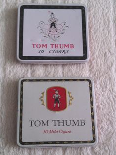 "tom thumb cigars - Google Search ""Tom Thumb, Tom Thumb, the Christmas gift for men."""