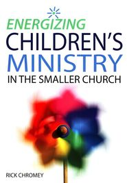 ENERGIZING CHILDREN'S MINISTRY IN THE SMALLER CHURCH - Includes teacher trainings, budgeting tips, age level teaching tips, all aimed at churches with around 100 members or less.
