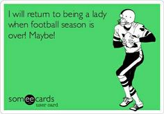 For real my sister is young and every football season she tells me how I need to stop acting like a man