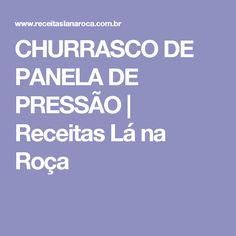 CHURRASCO DE PANELA DE PRESSÃO   Receitas Lá na Roça