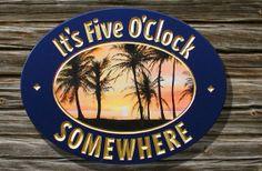 It's Five O'Clock Somewhere Bar Sign | Danthonia Designs