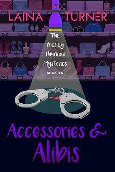 Accessories & Alibis: A Presley Thurman Cozy Mystery Book 10 (The Presley Thurman Mystery Series) Best Mystery Books, Best Mysteries, Mystery Series, Cozy Mysteries, Books To Read, My Books, In Pursuit, Free Kindle Books, Book Series