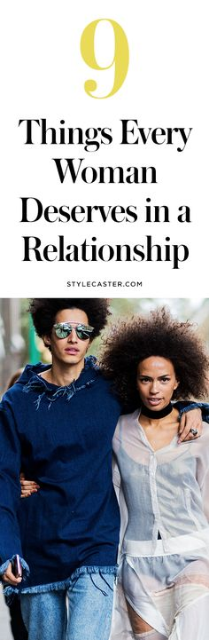 What women deserve in a relationship | @stylecaster