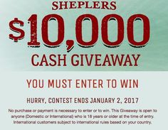 Sheplers $10,000 Cash Giveaway! Enter now!    To enter, submit your information on the form. As a condition of entering this giveaway, you will be asked to provide certain information about yourself, such as your name, email address, and phone...
