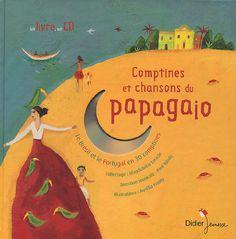Comptines et chansons du papagaio. Le Brésil et le Portugal en 30 comptines  avec 1 CD audio