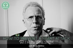 Morley Robbins talks to me about the importance of magnesium to heart health and how supplementing magnesium can prevent a heart attack.