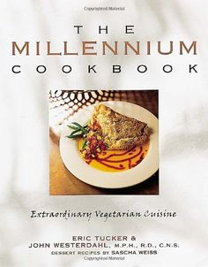 The Millennium Cookbook: Extraordinary Vegetarian Cuisine by Eric Tucker http://www.amazon.com/dp/0898158990/ref=cm_sw_r_pi_dp_0YJ3vb1A3R6GE