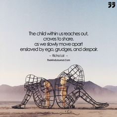 The Child Within Us Reaches Out, Craves To Share. As We Slowly Move Apart Enslaved By Ego, Grudges, and Despair - themindsjournal. Source by sudharmmudalgi Ego Quotes, True Quotes, Words Quotes, Sayings, Wisdom Quotes, Despair Quotes, Deep Thoughts, Trauma, Picture Quotes