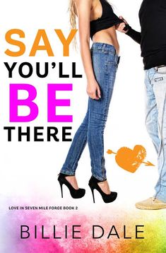 Say You'll Be There by Billie Dale #Giveaway #Excerpt Second Chances Love, Seven Minutes In Heaven, Hot Cops, Child Smile, Young Love, Inspirational Books, Other Woman, Love Reading, Romance Books