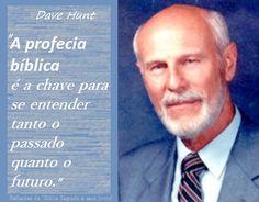"""Reflexões da """"Bíblia Sagrada e seus livros"""": Dave Hunt   """"A profecia bíblica é a chave para se ..."""