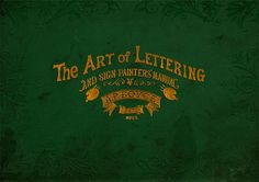 The art of lettering and sign painter's manual : a complete and practical illustration of the art of sign writing / by A. Sign Writer, Organization Bullet Journal, Signwriting, Pinstriping, Letter Art, Painted Signs, Vintage Signs, Letterpress, The Borrowers