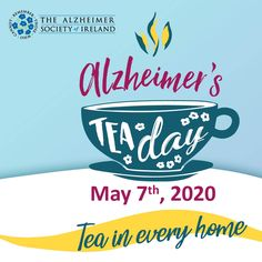 Alzheimer's Tea Day 2020 - Alzheimer Living With Dementia, Feeling Isolated, Call Backs, Fundraising Events, Make A Donation, May 7th, Alzheimers, Say Hello, Tea Party
