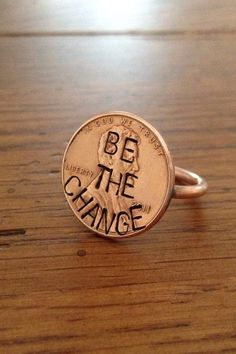 haha, cleverrr! Penny Ring (Original) 'Be The Change' Edition - Customizable