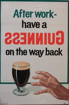 After work, have a guinness on the way back
