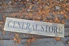 "GENERAL STORE DISTRESSED WOOD SIGN APPROX 8"" X 36"" RUSTIC, 1"" ROUGH CUT SOLID PINE,  HAND CRAFTED WOOD SIGN, PAINTED WOOD SIGN, BARN BOARD SIGN, CHIC WALL DECOR, HOME DECOR, VINTAGE SIGN, CHRISTMAS SIGN, RECLAIMED WOOD SIGN, ANTIQUE WOOD SIGN, ALLISTON ONTARIO CANADA, CANADAWOODWORKS.COM"