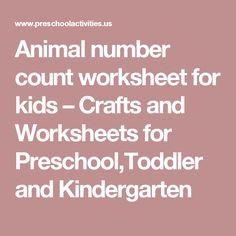 Animal number count worksheet for kids – Crafts and Worksheets for Preschool,Toddler and Kindergarten