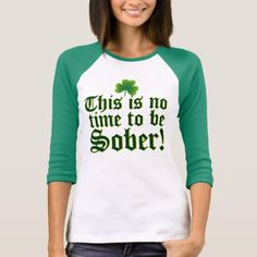 You can't drink all day if you don't start in the morning! Funny Saint Patrick's Day t-shirts for partying on St. Patty's Day this March Celebrate Green Beer Day in style, with hilariously funny Irish t-shirts! Green Day, Blue Green, Beautiful Typography, Raglan T-shirt, Irish T, Funny Irish, Beau T-shirt, Baseball Shirts, Baseball Mom