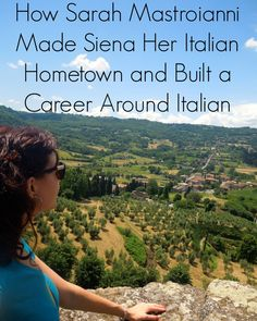 How Sarah Mastroianni Made Siena Her Italian Hometown and Built a Career Around Italian