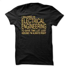 I majored Electrical Engineering - #hooded sweatshirts #funny tees. ORDER HERE => https://www.sunfrog.com/LifeStyle/I-majored-Electrical-Engineering.html?60505