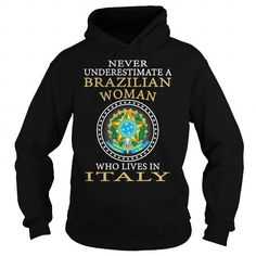 Never Underestimate a Brazilian Woman Who Lives in Italy #Brazilian