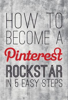 http://rachelsalazar.com/blog/2013/10/13/how-to-be-a-pinters-rockstar/  How to become a pinterest rockstar in 5 simple steps. Gain followers and learn how to have the highest quality pins.