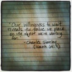 A willingness to wait (: