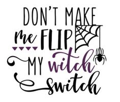 b05764bea Silhouette Design Store - View Design don't make me flip witch switch phrase