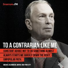 Michael Bloomberg- Mayor, #NYC says that when he's asked to not do something, it's then that he does something GREAT! #entrepreneur #visionary