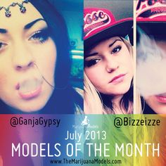 July 2013 Marijuana Models of the Month
