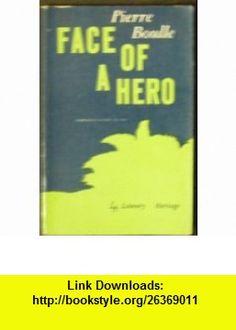 face Of a Hero Pierre boulle ,   ,  , ASIN: B000GRQCYK , tutorials , pdf , ebook , torrent , downloads , rapidshare , filesonic , hotfile , megaupload , fileserve