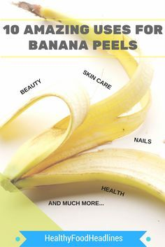 STOP THROWING AWAY BANANA PEELS: 10 WAYS YOU CAN USE THEM!